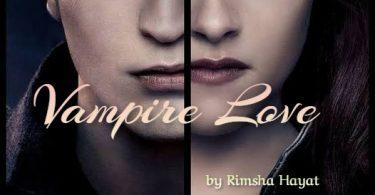 Vampire Love by Rimsha Hayat
